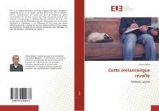 Bookcover of Cette mélancolique révolte