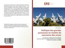 Bookcover of Politique des grandes puissances en matière de commerce des armes
