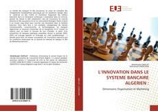 Bookcover of L'INNOVATION DANS LE SYSTEME BANCAIRE ALGERIEN :