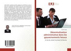 Décentralisation administrative dans les gouvernements locaux的封面