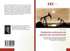 Couverture de Production américaine de pétrole non conventionnel
