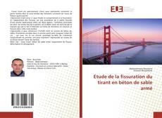 Bookcover of Etude de la fissuration du tirant en béton de sable armé