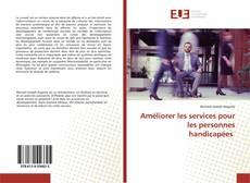 Bookcover of Améliorer les services pour les personnes handicapées