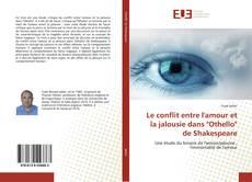 """Bookcover of Le conflit entre l'amour et la jalousie dans """"Othello"""" de Shakespeare"""