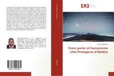 Portada del libro de Franc-parler et humanisme chez Protagoras d'Abdère