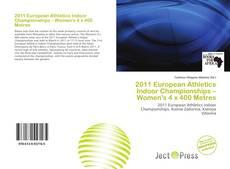 Bookcover of 2011 European Athletics Indoor Championships – Women's 4 x 400 Metres