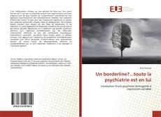 Bookcover of Un borderline?...toute la psychiatrie est en lui