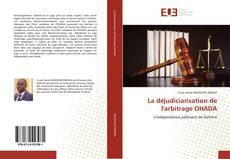 Buchcover von La déjudiciarisation de l'arbitrage OHADA