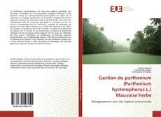 Gestion du parthenium (Parthenium hysterophorus L.) Mauvaise herbe的封面
