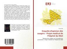 Enquête d'opinion des usagers - Projet médical de l'hôpital du Mali kitap kapağı