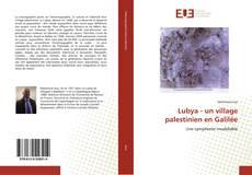Bookcover of Lubya - un village palestinien en Galilée