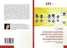 Buchcover von L'inclusion sociale des enfants non natifs dans les établissements d'enseignement grecs