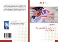 Bookcover of Le marketing social en dentisterie