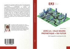 Buchcover von VERS LA « VILLE NEURO-PROTHÉTIQUE » DU FUTUR