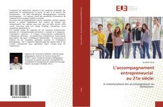 Bookcover of L'accompagnement entrepreneurial au 21e siècle: