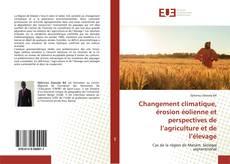 Couverture de Changement climatique, érosion éolienne et perspectives de l'agriculture et de l'élevage