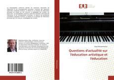 Bookcover of Questions d'actualité sur l'éducation artistique et l'éducation