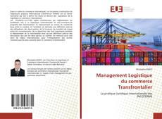 Bookcover of Management Logistique du commerce Transfrontalier