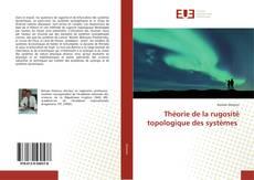 Bookcover of Théorie de la rugosité topologique des systèmes