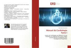 Couverture de Manuel de CardiologieTome I