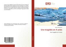 Bookcover of Une tragédie en 4 actes