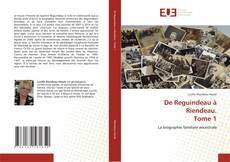 Bookcover of De Reguindeau à Riendeau. Tome 1