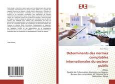 Couverture de Déterminants des normes comptables internationales du secteur public