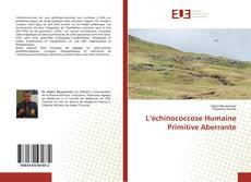 L'échinococcose Humaine Primitive Aberrante的封面