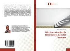 Buchcover von Décisions et objectifs décentralisés dans les banques