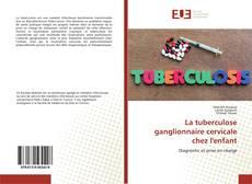 La tuberculose ganglionnaire cervicale chez l'enfant的封面