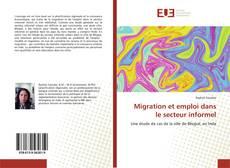 Bookcover of Migration et emploi dans le secteur informel