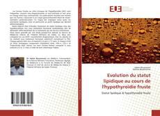 Bookcover of Evolution du statut lipidique au cours de l'hypothyroïdie fruste