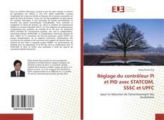Réglage du contrôleur PI et PID avec STATCOM, SSSC et UPFC kitap kapağı