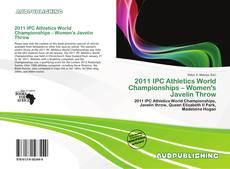 Bookcover of 2011 IPC Athletics World Championships – Women's Javelin Throw