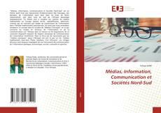 Bookcover of Médias, Information, Communication et Sociétés Nord-Sud