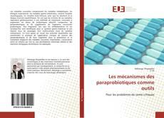 Bookcover of Les mécanismes des paraprobiotiques comme outils