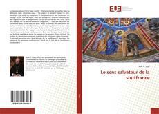 Bookcover of Le sens salvateur de la souffrance