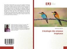 Обложка L'écologie des oiseaux tropicaux