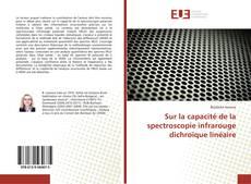Copertina di Sur la capacité de la spectroscopie infrarouge dichroïque linéaire