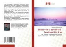 Portada del libro de Étapes vers la démocratie : la rationalité à trois