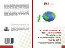 Couverture de De La Politique Verte Ad Hoc : Le Reboisement Mondial Avec La Cooperation De L'unicef, Reve Ou Defi ?