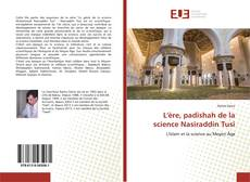 Bookcover of L'ère, padishah de la science Nasiraddin Tusi