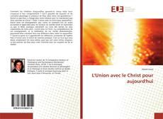 Borítókép a  L'Union avec le Christ pour aujourd'hui - hoz