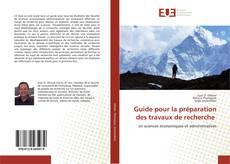 Bookcover of Guide pour la préparation des travaux de recherche