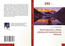 Обложка Homo galacticus, Homo roboticus et l'extinction de l'homme