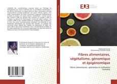 Fibres alimentaires, végétalisme, génomique et épigénomique kitap kapağı