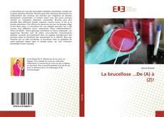 Bookcover of La brucellose ...De (A) à (Z)!