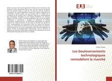 Bookcover of Les bouleversements technologiques remodèlent le marché