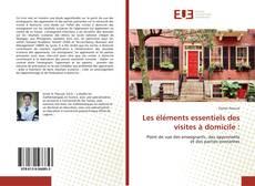 Bookcover of Les éléments essentiels des visites à domicile :