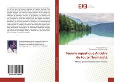 Bookcover of Femme aquatique Ancêtre de toute l'humanité